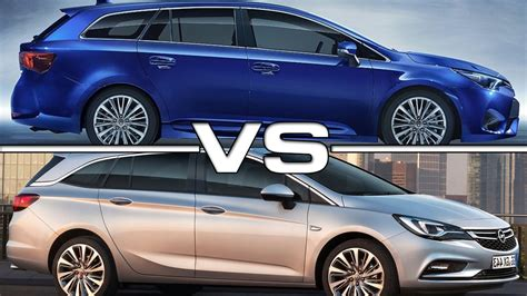 Opel Astra Sport Tourer by 2016 Toyota Avensis Touring Sports Vs 2016 Opel Astra