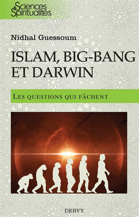 islam big et darwin les questions qui f 226 chent nidhal guessoum