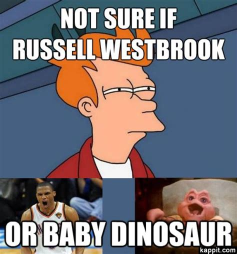 Russell Meme - not sure if russell westbrook or baby dinosaur