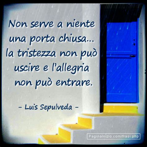 Frasi Sulla Porta by Frase Immagine Di Luis Sepulveda