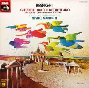 Respighi*, Sir Neville Marriner, The Academy Of St Martin