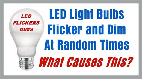 Why Do Led Lights Flicker by What Causes Led Light Bulbs To Flicker Dim At Random