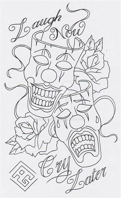 Tattoo Cry Later Laugh Drawings Coloring Designs