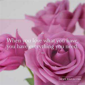 Wednesday Wisdom When you love what you have, you have