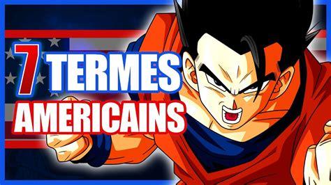 7 Termes Issus De La Version Us De Dragon Ball