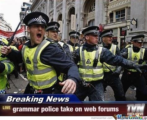Grammar Police Meme - grammar police by spiffyshoes meme center
