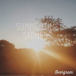 Summertime Sadness Pictures, Photos, and Images for ...