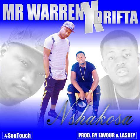 Mr Warren Ft Drifta Trek Nshakosa Prod By Laskey