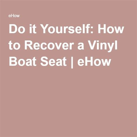 How To Recover Boat Seats by 1000 Ideas About Boat Seats On Pinterest Pontoons