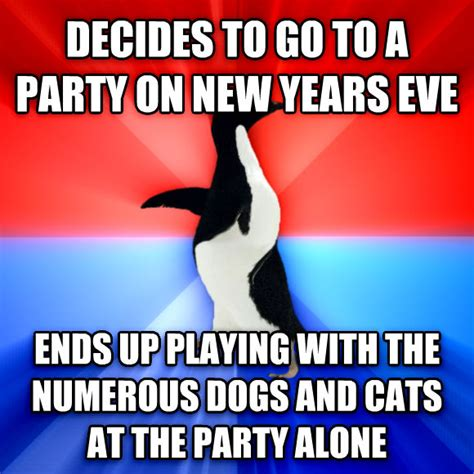 New Years Eve Memes - livememe com socially awesome awkward penguin