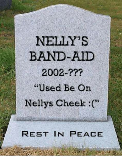 Band Aid Meme - nelly s band aid 2002 used be on nellys cheek rest in peace nelly meme on sizzle
