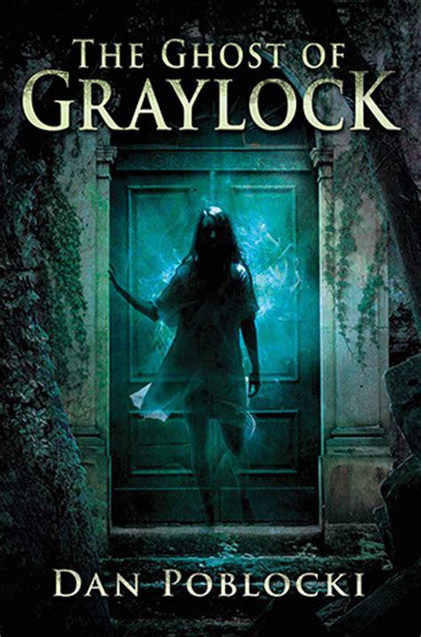 ghost  graylock   poblocki reviews
