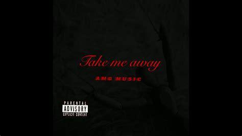 AMG Music - Take me away - YouTube