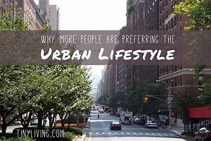 Lifestyle And More : why more people are preferring the urban lifestyle tiny living ~ Markanthonyermac.com Haus und Dekorationen