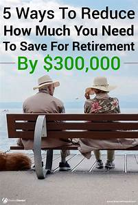 401k Withdrawal Calculator How To Reduce The Savings You Need To Retire By 300 000