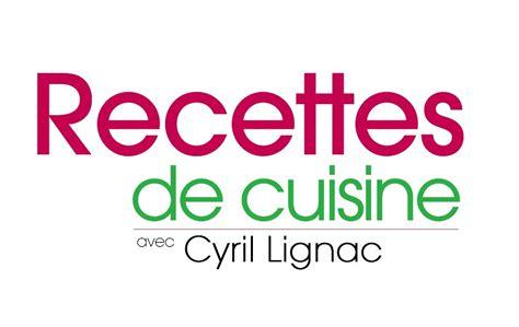 stage de cuisine avec cyril lignac recette cuisine ds cyril lignac images
