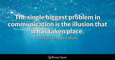 single biggest problem  communication