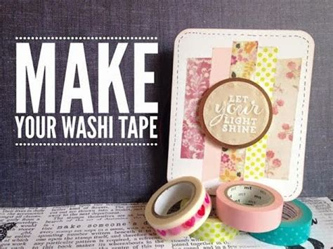 diys to do diy make your own washi