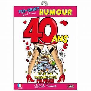 T Shirt 40 Ans : t shirt humoristique 40 ans femme achat vente farce et attrape cdiscount ~ Farleysfitness.com Idées de Décoration