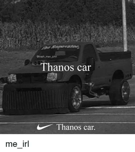 John Hanos Car Thanos Car  Trash Meme On Meme