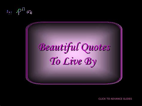 Beautiful Quotes To Live By Quotesgram