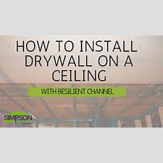 How To Install Drywall On A Ceiling With Resilient Channel