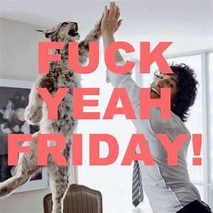 Fuck Yeah , Por fin es Viernes!! - Frikilogía