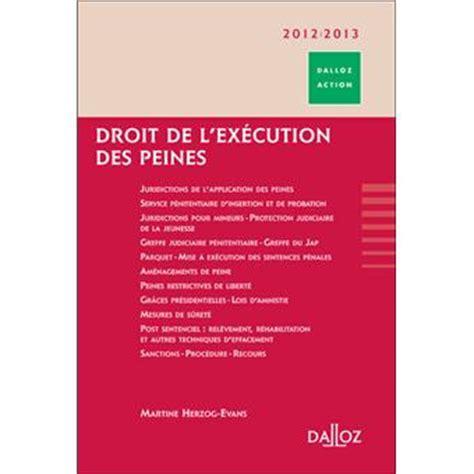 bureau execution des peines droit de l 39 exécution des peines broché martine herzog