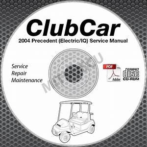 2004 Club Car Precedent Golf Car  Elec  Service Manual Cd
