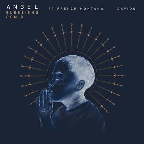 Angel – Blessings (Remix) ft. French Montana, Davido ...