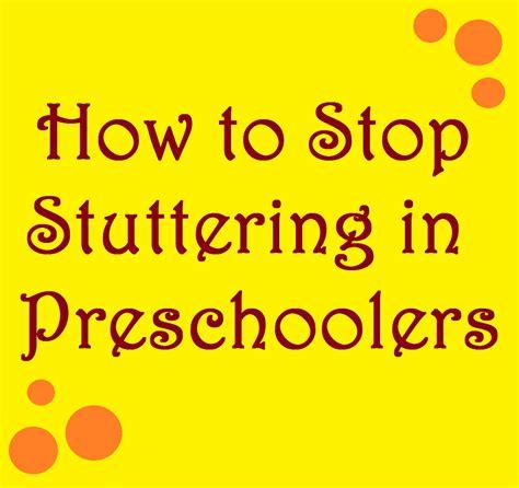 How To Stop Stuttering In Preschoolers Current Research