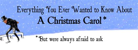 Everything You Ever Wanted To Know About A Christmas Carol