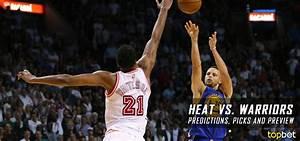 Heat Vs Warriors Predictions Picks Preview January 2017