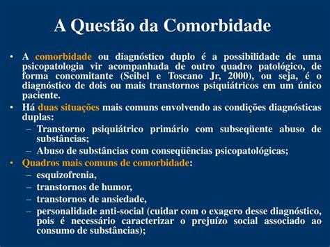 PPT - Dependência de Drogas e Comorbidade: Contribuições ...