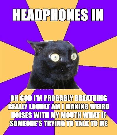 Social Anxiety Meme - headphones in