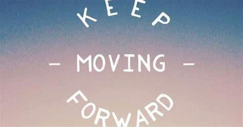 Keep Moving Forward. Tap to see more Inspiring & Wonderful ...
