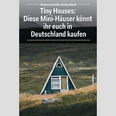 Tiny Houses Diese Minihäuser Könnt Ihr Euch In