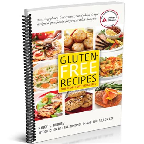 The best ever gluten free recipes, from delish.com. Gluten-Free Recipes for People with Diabetes (coil binding)