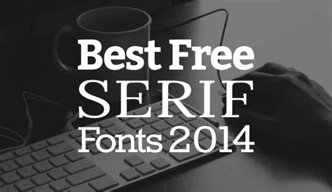 10 best free serif fonts 2014 dev resources