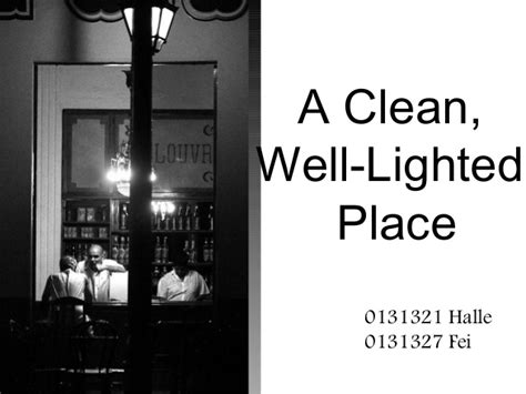 Clean Well Lighted Place by 2003 A Clean Well Lighted Place