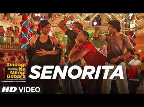 senorita official video song zindagi na milegi dobara