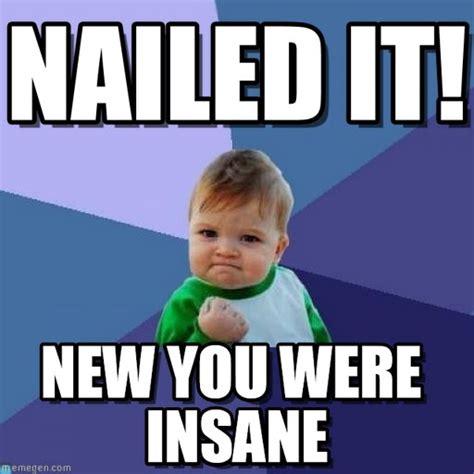 Nailed It Meme Nailed It Success Kid Meme On Memegen