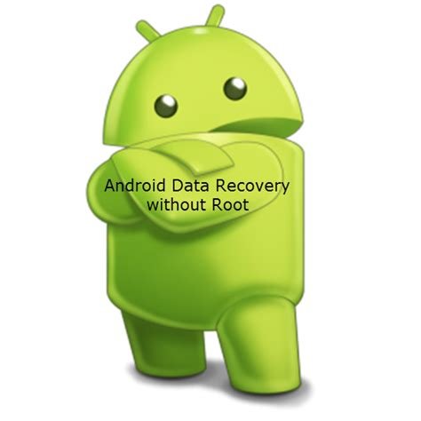 android without root android data recovery how to recover deleted or lost data