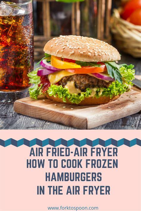 fryer air frozen fried hamburgers cook hamburger recipe forktospoon oven recipes burgers fry patties burger turkey frying ground meat salmon