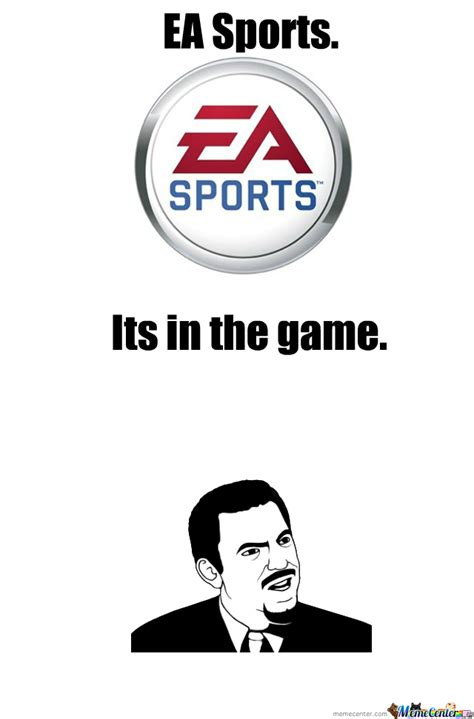 Ea Memes - ea sports by darren357 meme center