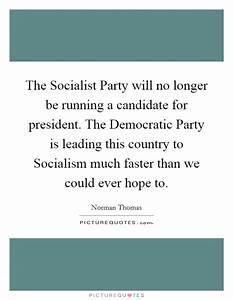 Norman Thomas Q... Socialist Party Quotes