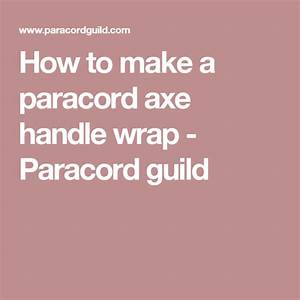 How To Make A Paracord Axe Handle Wrap