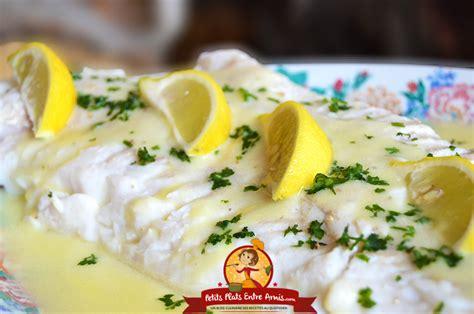 cuisiner un filet de cabillaud recette de filet de cabillaud au beurre citronné petits