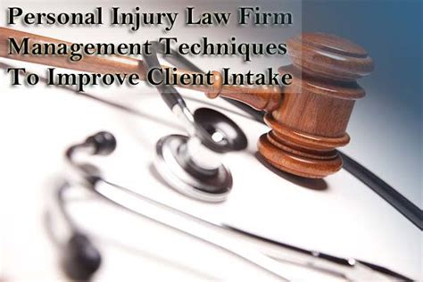 Personal Injury Law Firm Management Techniques That