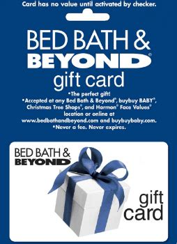 bed bath and beyond gift card balance gets you in on
